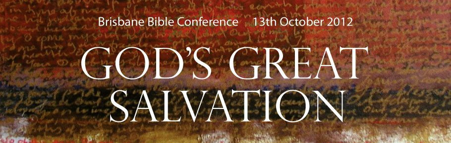 Bible Conference 2012 - God's Great Salvation