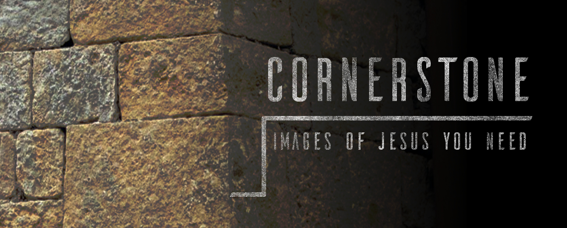Cornerstone – images of Jesus you need